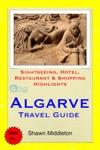 Algarve Portugal Travel Guide - Sightseeing Hotel Restaurant  Shopping Highlights Illustrated