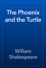 William Shakespeare - The Phoenix and the Turtle artwork