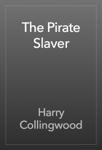 The Pirate Slaver