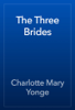 Charlotte Mary Yonge - The Three Brides artwork