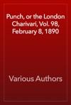 Punch Or The London Charivari Vol 98 February 8 1890