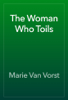 Marie Van Vorst - The Woman Who Toils artwork