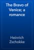 Heinrich Zschokke - The Bravo of Venice; a romance artwork