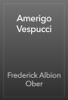 Frederick Albion Ober - Amerigo Vespucci ilustraciГіn