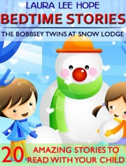 Bedtime Stories: The Bobbsey Twins at Snow Lodge