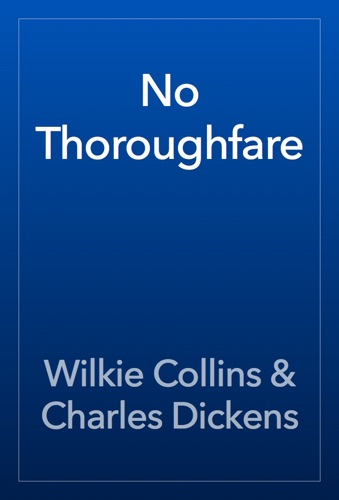 Wilkie Collins & Charles Dickens - No Thoroughfare