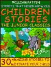 Children Stories The Junior Classics Stories That Never Grow Old
