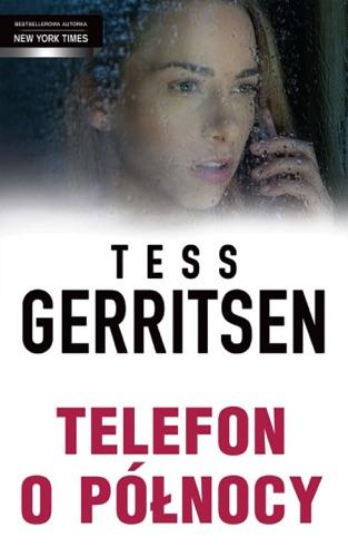 Tess Gerritsen - Telefon o północy