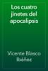 Vicente Blasco Ibáñez - Los cuatro jinetes del apocalipsis ilustración