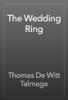 Thomas De Witt Talmage - The Wedding Ring artwork
