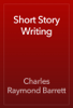 Charles Raymond Barrett - Short Story Writing artwork