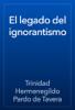 Trinidad Hermenegildo Pardo de Tavera - El legado del ignorantismo ilustraciГіn