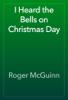 Roger McGuinn - I Heard the Bells on Christmas Day artwork