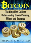 Bitcoin The Simplified Guide To Understanding Bitcoin Currency Mining  Exchange