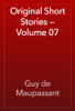 Guy de Maupassant - Original Short Stories — Volume 07 artwork