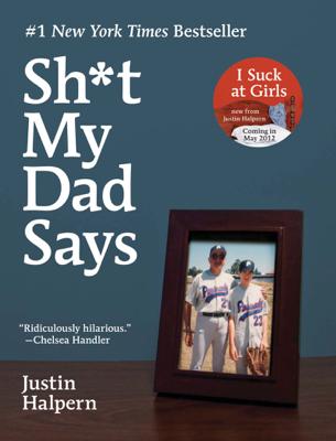 Sh*t My Dad Says - Justin Halpern book