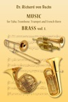 Dr Richard Von Fuchs Music For Tuba Trombone Trumpet And French Horn Brass Vol 1