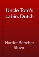 Uncle Tom's cabin. Dutch