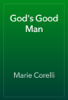 Marie Corelli - God's Good Man artwork