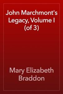 John Marchmont's Legacy, Volume I (of 3)