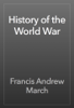 Francis Andrew March - History of the World War artwork