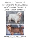 Medical Genetic  Behavioral Risk Factors Of Sussex Spaniels And  Clumber Spaniels