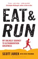 Scott Jurek & Steve Friedman - Eat and Run artwork