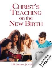 Christ's Teaching on the New Birth