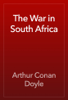 Arthur Conan Doyle - The War in South Africa artwork