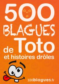 500 blagues de Toto et histoires drôles