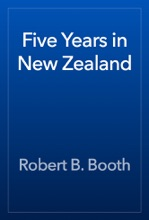 Five Years In New Zealand