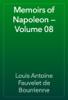 Louis Antoine Fauvelet de Bourrienne - Memoirs of Napoleon — Volume 08 artwork
