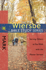The Wiersbe Bible Study Series: Mark
