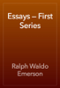 Ralph Waldo Emerson - Essays — First Series artwork