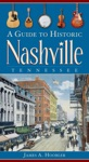 A Guide To Historic Nashville Tennessee