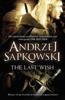 The Last Wish - Andrzej Sapkowski & Danusia Stok