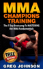 Greg Johnson - MMA: MMA Champions Training - The 7 Day Bootcamp To Mastering the MMA Fundamentals artwork