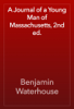 Benjamin Waterhouse - A Journal of a Young Man of Massachusetts, 2nd ed. artwork
