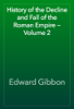 Edward Gibbon - History of the Decline and Fall of the Roman Empire — Volume 2 artwork