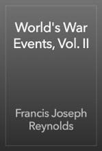 World's War Events, Vol. II