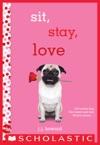 Sit Stay Love A Wish Novel