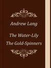 The Water-Lily The Gold-Spinners