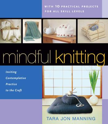 Mindful Knitting - Tara Jon Manning book
