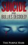 Suicide And Bullies Decoded Vol II