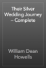 William Dean Howells - Their Silver Wedding Journey — Complete artwork