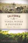 California Vines Wines And Pioneers