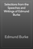 Edmund Burke - Selections from the Speeches and Writings of Edmund Burke artwork