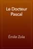 Г‰mile Zola - Le Docteur Pascal artwork