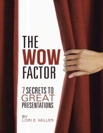 The Wow Factor 7 Secrets To Great Presentations