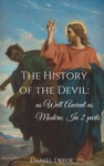 The History Of The Devil As Well Ancient As Modern In Two Parts
